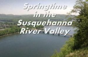 Spring in the Susquehanna River Valley (2010)